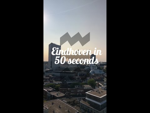 Eindhoven in 50 Seconds!